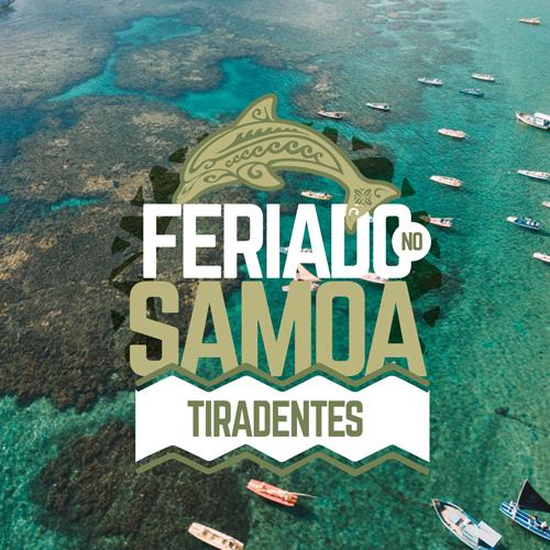 Aproveite o feriado de Tiradentes no Samoa